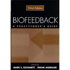 Biofeedback: A Practitioners Guide 3rd Edition - Softcover